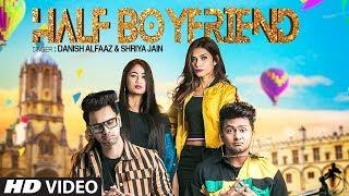 Official Video: Half Boyfriend#friendzone Danish Alfaaz,Shriya Jain Feat.Awez Darbar,Nagma Mirajkar