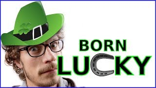 Are Some People Really BORN LUCKY?