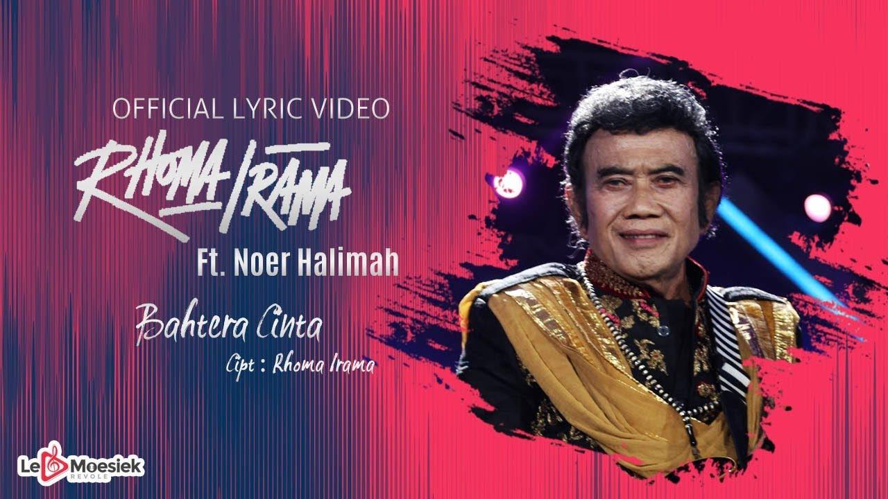Download Rhoma Irama Ft Noer Halimah - Bahtera Cinta (Official Lyric Video) MP3 Gratis
