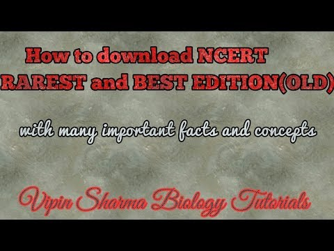 How to download REREST,BEST and OLD edition of NCERT (small gift for Medical aspirants)
