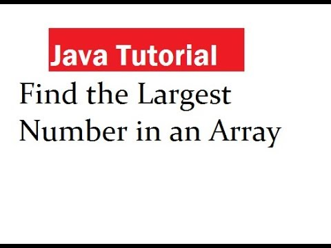 Java Program to Find the Largest Number in an Array