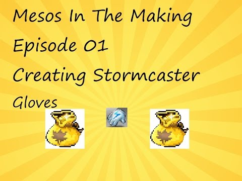 Maplestory - Mesos In The Making Ep. 01 : Creating Stormcaster Gloves