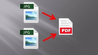 How To Convert Multiple Jpg To One Pdf