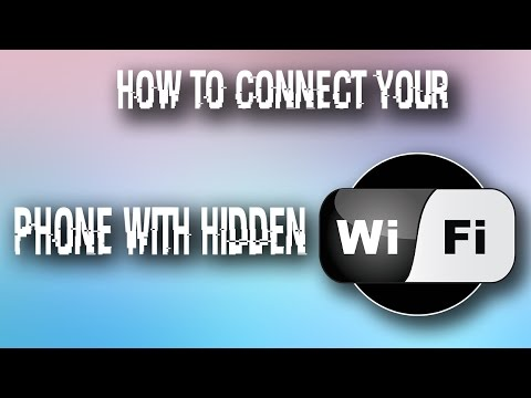 HOW TO CONNECT YOUR PHONE WITH YOUR HIDDEN WIFI