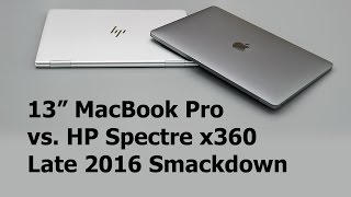 """13"""" MacBook Pro vs. HP Spectre x360 Late 2016 Comparison Smackdown"""