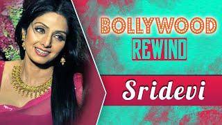 Sridevi - The Hawahawai Girl | Bollywood Rewind | Biography & Facts