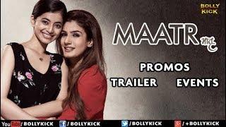 Maatr | Making | Promo | Event | Raveena Tandon