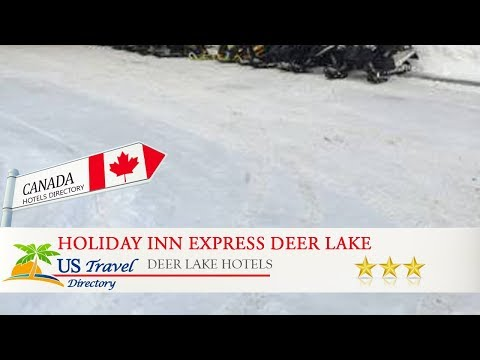 Holiday Inn Express Deer Lake - Deer Lake Hotels, Canada