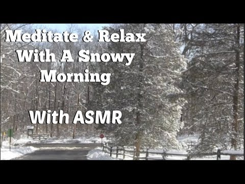Snowy Morning Guided Meditation & Relaxation With ASMR