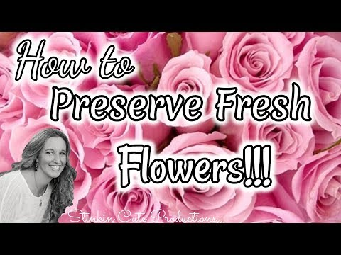How to Preserve Fresh Flowers | Preserving my Mothers Day Flowers