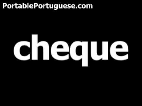 Portuguese word for check is cheque