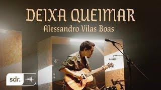 Deixa Queimar (Clipe Oficial) - Alessandro Vilas Boas | Som do Reino