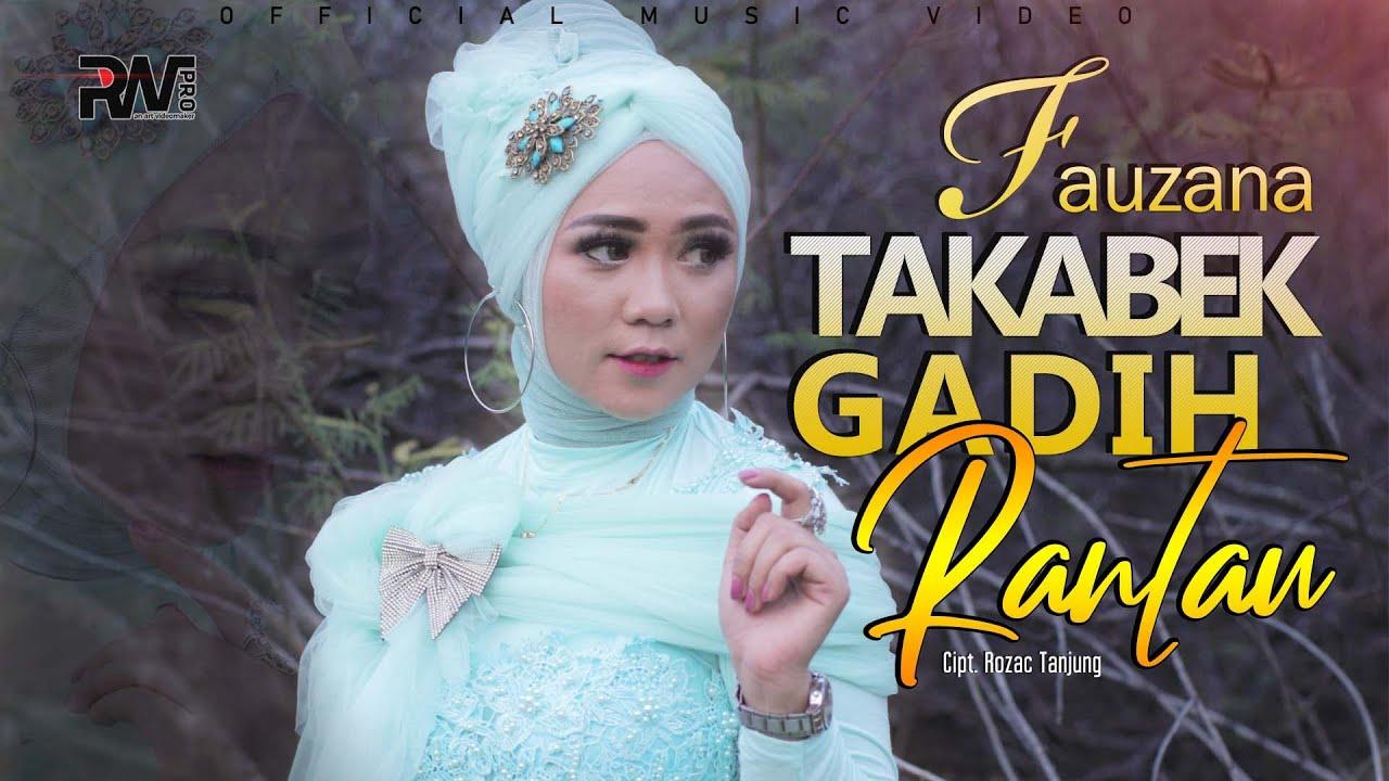 LAGU MINANG TERBARU - FAUZANA - TAKABEK GADIH RANTAU (Official Music Video)