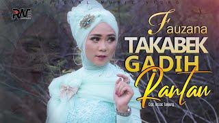 Fauzana - Takabek Gadih Rantau