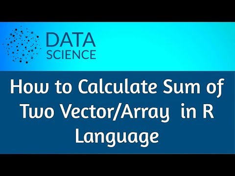 How to calculate sum of two vector / array in r language