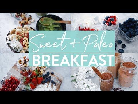 HEALTHY SWEET BREAKFAST IDEAS | Paleo | GF | DF | V