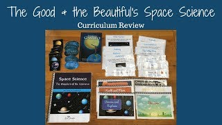 REVIEW: The Good & The Beautiful's Space Science Unit