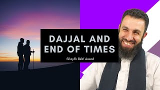 Dajjal and The End of Times - Sheikh Bilal Assad