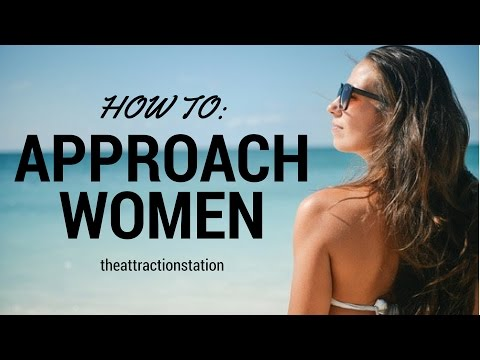 How to Approach Women - Get a Successful Approach Every Time