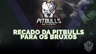 RECADO DA PITBULLS PARA OS BRUXOS - FINAL DA LIGA LENDÁRIA