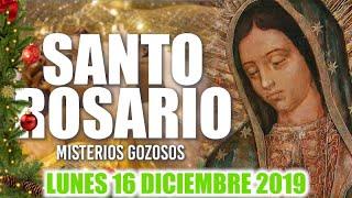 Santo Rosario de Hoy Lunes 16 de Diciembre de 2019| MISTERIOS GOZOSOS