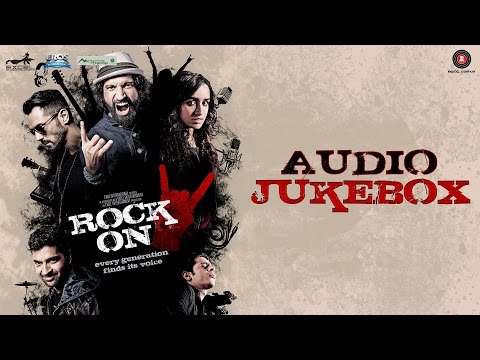 Rock On 2 - Full Movie Audio Jukebox | Farhan Akhtar, Shraddha Kapoor, Arjun Rampal & Purab Kohli
