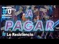 LA RESISTENCIA - ¡LE SALE A PAGAR! ¡LE SALE A PAGAR! | #LaResistencia 30.05.2019