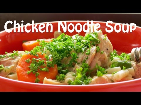 How to Make Chicken Noodle Soup -- The Frugal Chef