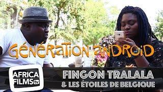 FINGON TRALALA & les Etoiles de Belgique - Génération Android