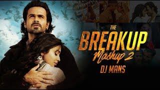 The Breakup Mashup 2   DJ Mans   Sunix Thakor