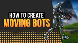 How to make Bots Move in Fortnite Creative