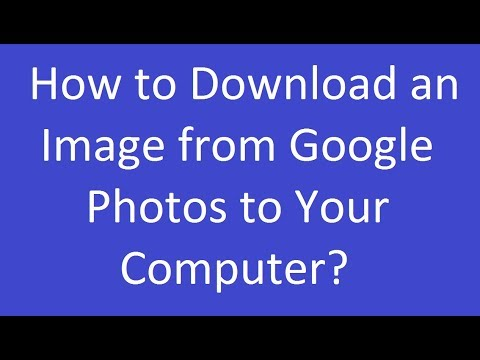 How to Download an Image from Google Photos to Your Computer?