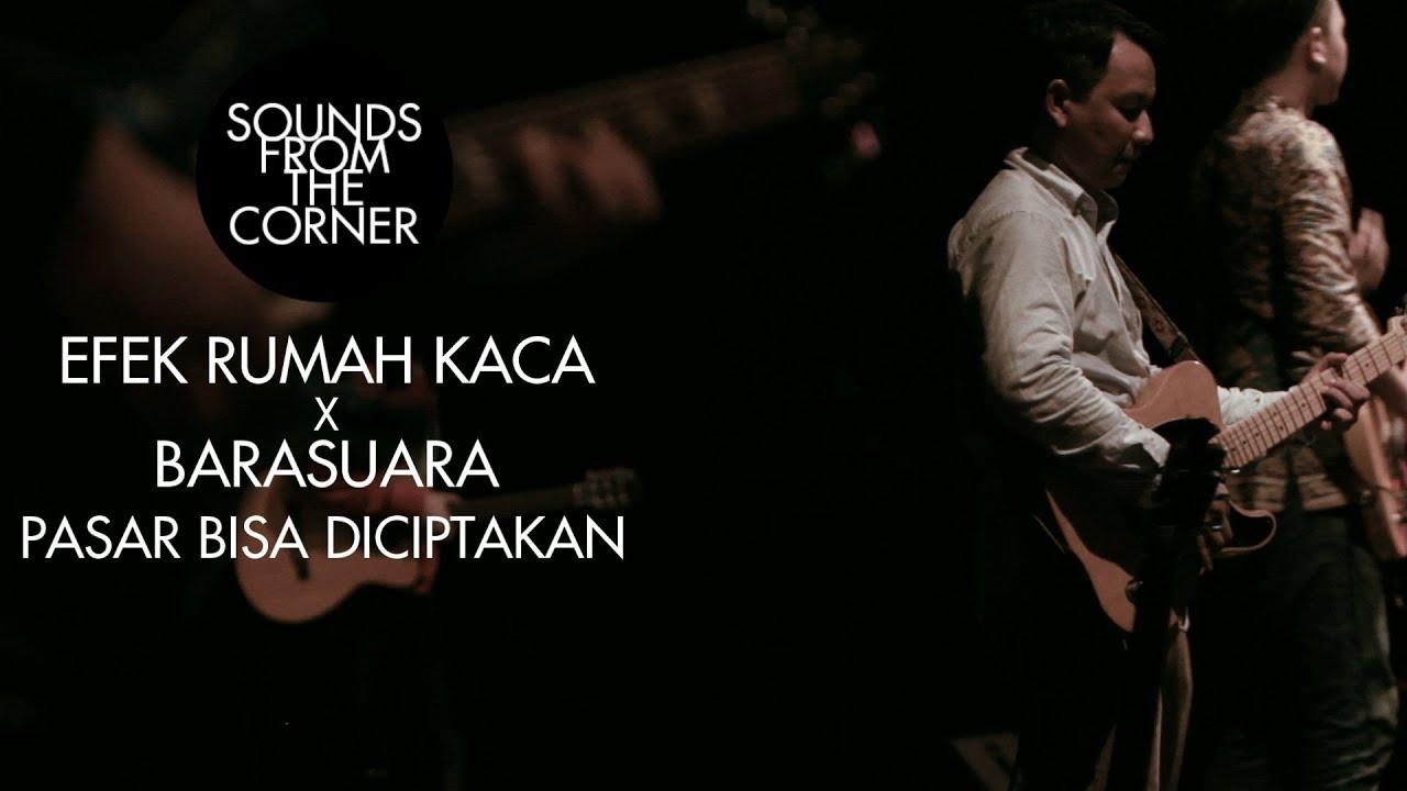 Download Efek Rumah Kaca x Barasuara - Pasar Bisa Diciptakan | Sounds From The Corner Collaboration #1 MP3 Gratis