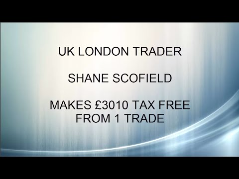 HOW TO MAKE MONEY: UK LONDON TRADER SHANE SCOFIELD MAKES £3010 TAX FREE FROM 1 TRADE. WATCH NOW!!!!