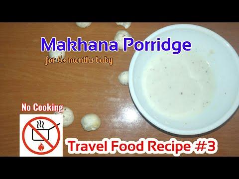 Instant food for baby While Travelling  Fox nut(Makhana) Porridge