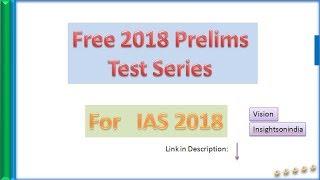 IAS Prelims 2018 Test Series FREE! VisionIAS, Insightsonindia
