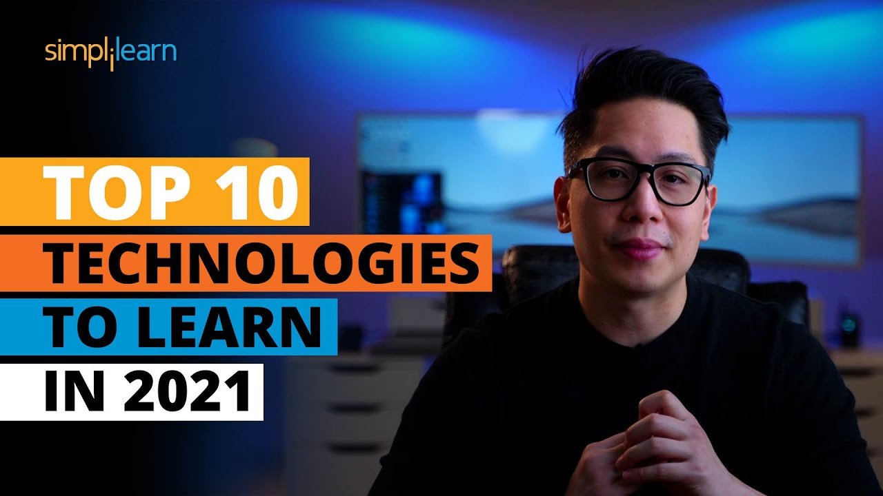 Top 10 Technologies To Learn In 2021 | Trending Technologies In 2021 | Simplilearn