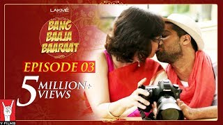 Bang Baaja Baaraat Full Episode 03