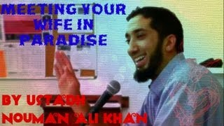 Meeting Your Wife in Paradise - FUNNY - by Ustadh Nouman Ali Khan