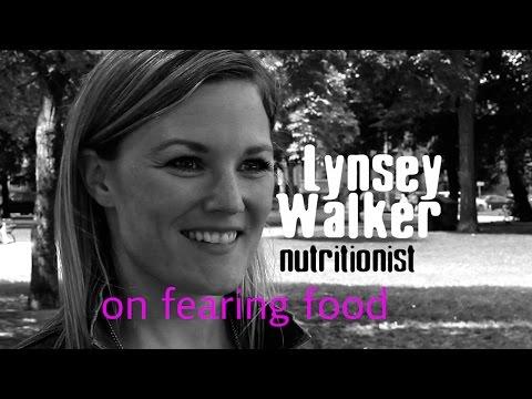 Nutritionist Lynsey Walker on Fearing Food