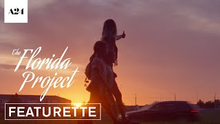 The Florida Project | Story | Official Featurette HD | A24
