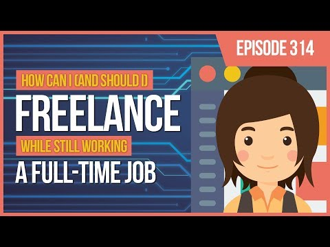 JMS314: How Can I Freelance While Still Working a Full-Time Job?