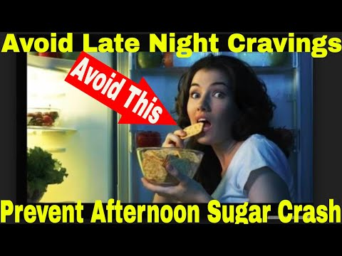 Avoid Afternoon sugar crash and Late night cravings |How to beat insulin crash and night snacking