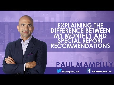 Explaining the Difference Between My Monthly and Special Report Recommendations - Paul Mampilly