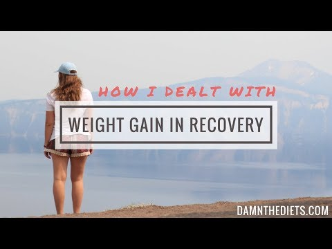WEIGHT GAIN IN RECOVERY - How I dealt with it and how you can too!