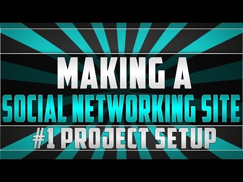 Making a social networking site - Episode 1 - Project Setup