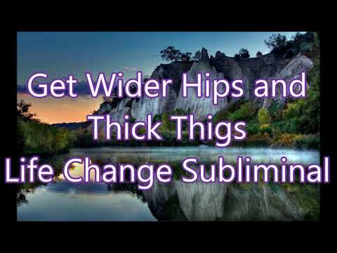 Get Wider Hips And Thick Thigs - Life Change Subliminal