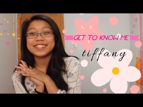 GET TO KNOW ME // TIFFANY