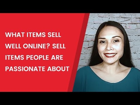 What items sell well online? Sell items people are passionate about