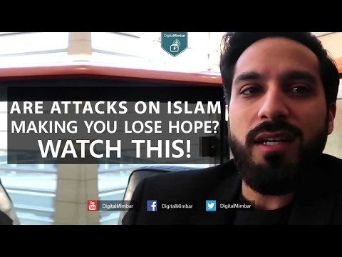 Are Attacks on Islam Making you LOSE HOPE? - WATCH THIS!
